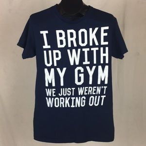 I broke up with my gym We just weren't Working Out